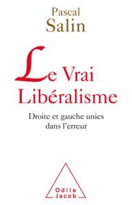 le vrai libéralisme pascal salin droite et gauche unies dans l'erreur